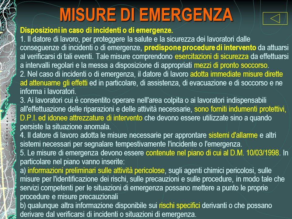 MISURE DI EMERGENZA Disposizioni in caso di incidenti o di emergenze.