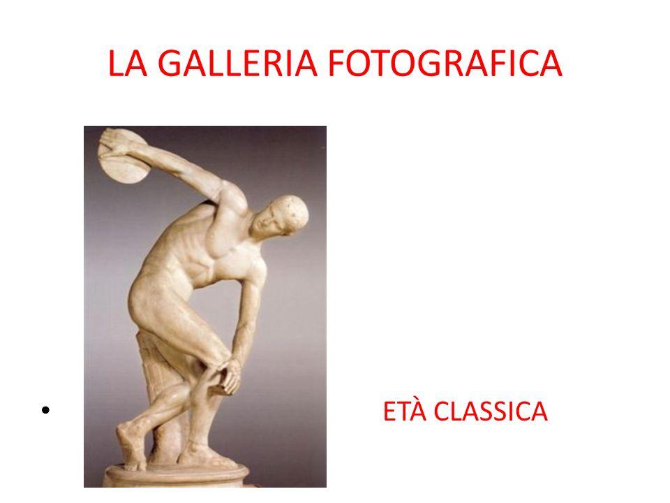 LA GALLERIA FOTOGRAFICA ETÀ CLASSICA