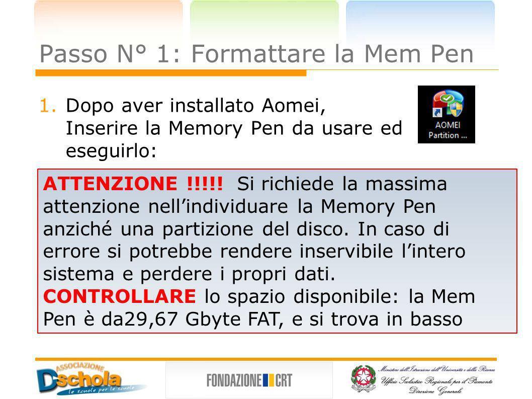 Passo N° 1: Formattare la Mem Pen 1.Dopo aver installato Aomei, Inserire la Memory Pen da usare ed eseguirlo: ATTENZIONE !!!!! Si richiede la massima