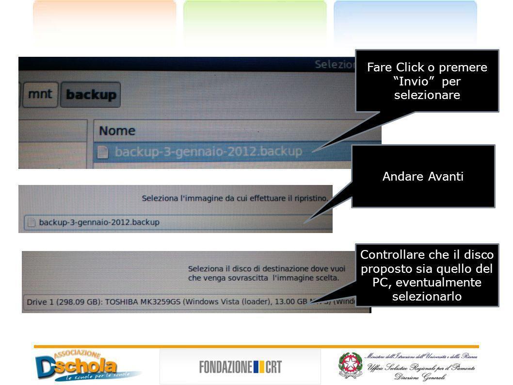 Fare Click o premere Invio per selezionare Andare Avanti Controllare che il disco proposto sia quello del PC, eventualmente selezionarlo