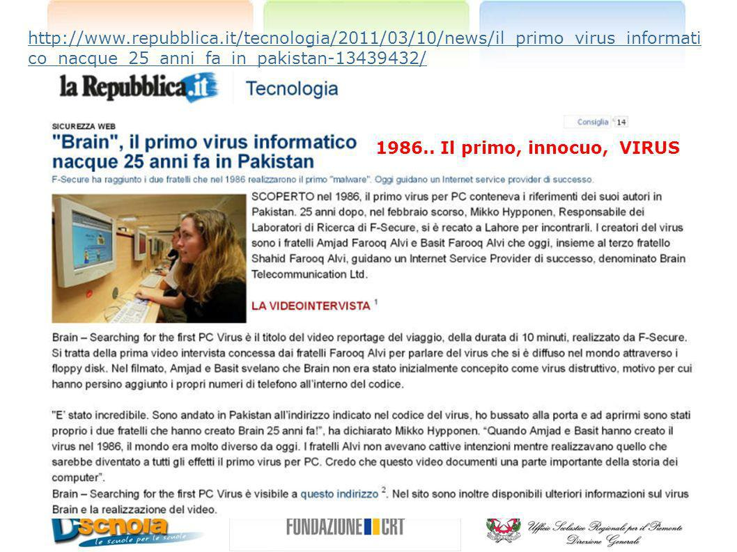 http://www.repubblica.it/tecnologia/2011/03/10/news/il_primo_virus_informati co_nacque_25_anni_fa_in_pakistan-13439432/ 1986..