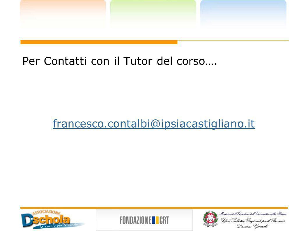 Per Contatti con il Tutor del corso…. francesco.contalbi@ipsiacastigliano.it
