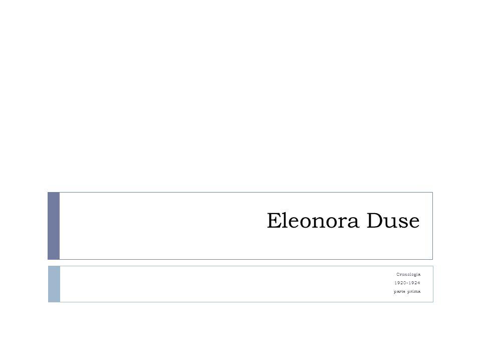 Eleonora Duse Cronologia 1920-1924 parte prima