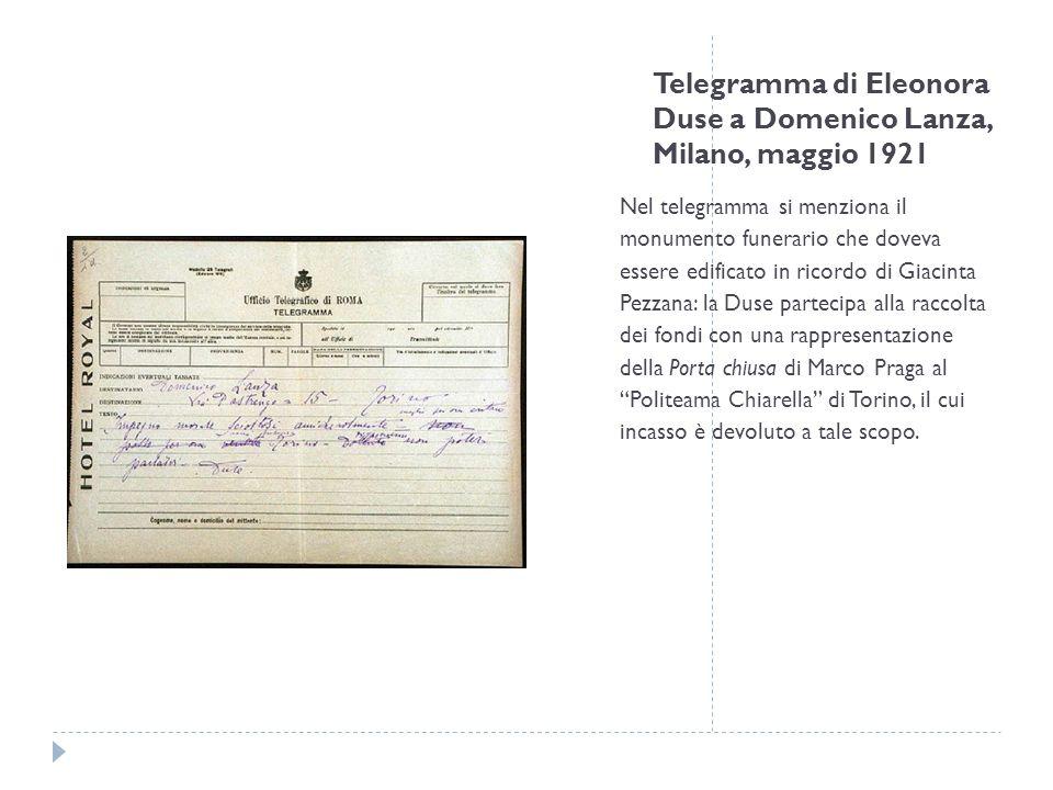 Telegramma di Eleonora Duse a Domenico Lanza, Milano, maggio 1921 Nel telegramma si menziona il monumento funerario che doveva essere edificato in ric