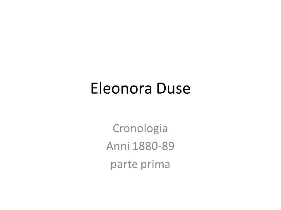 Eleonora Duse Cronologia Anni 1880-89 parte prima