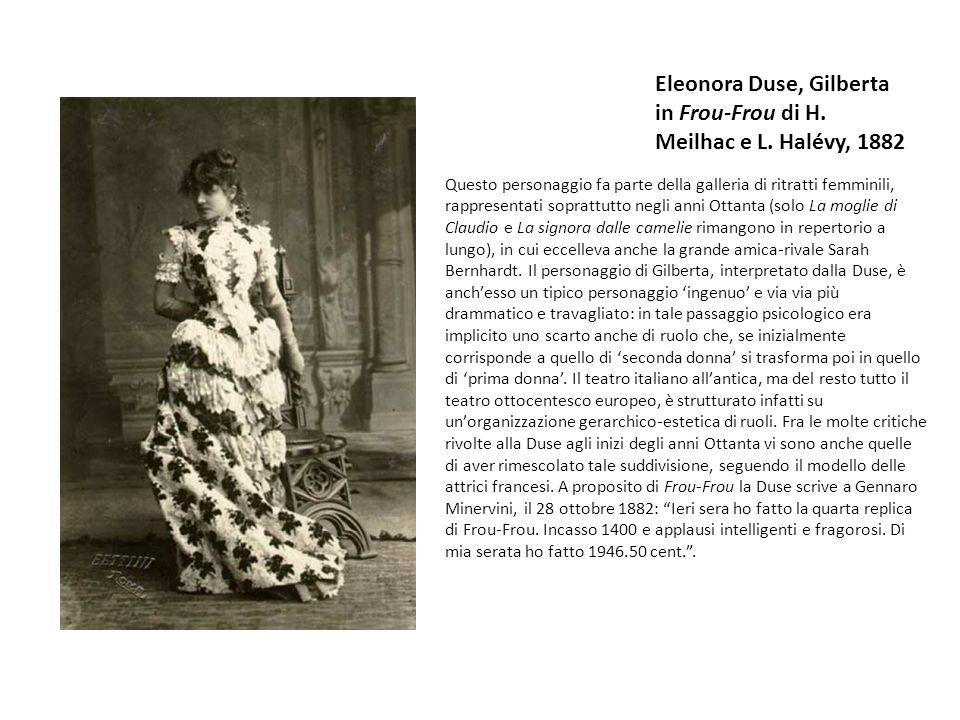 Eleonora Duse, Gilberta in Frou-Frou di H.Meilhac e L.