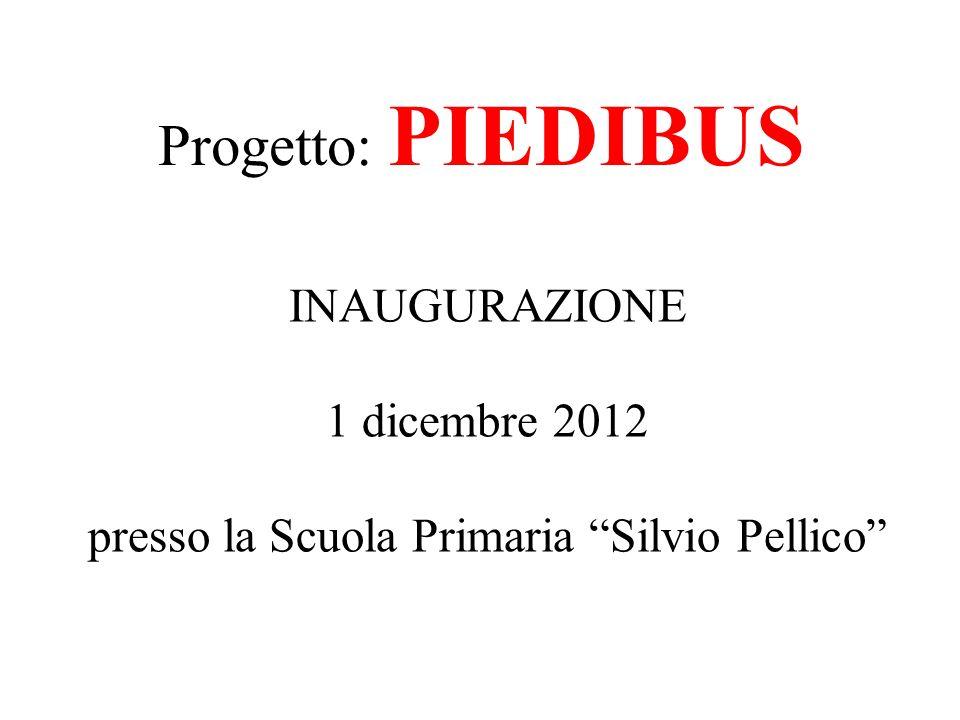 Progetto: PIEDIBUS INAUGURAZIONE 1 dicembre 2012 presso la Scuola Primaria Silvio Pellico