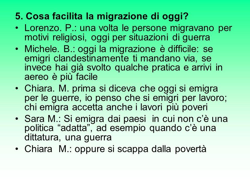 5.Cosa facilita la migrazione di oggi. Lorenzo.