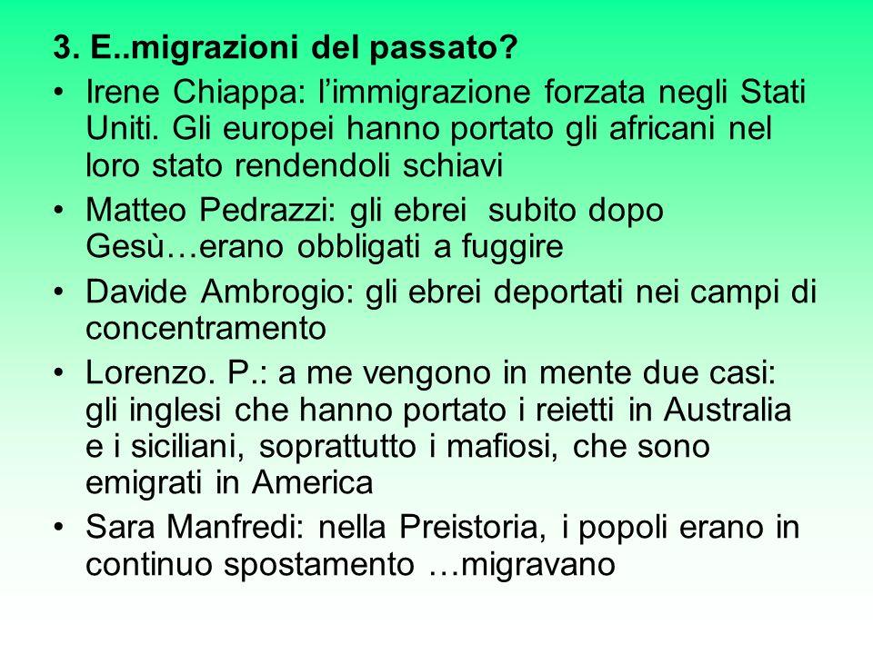 3.E..migrazioni del passato. Irene Chiappa: limmigrazione forzata negli Stati Uniti.