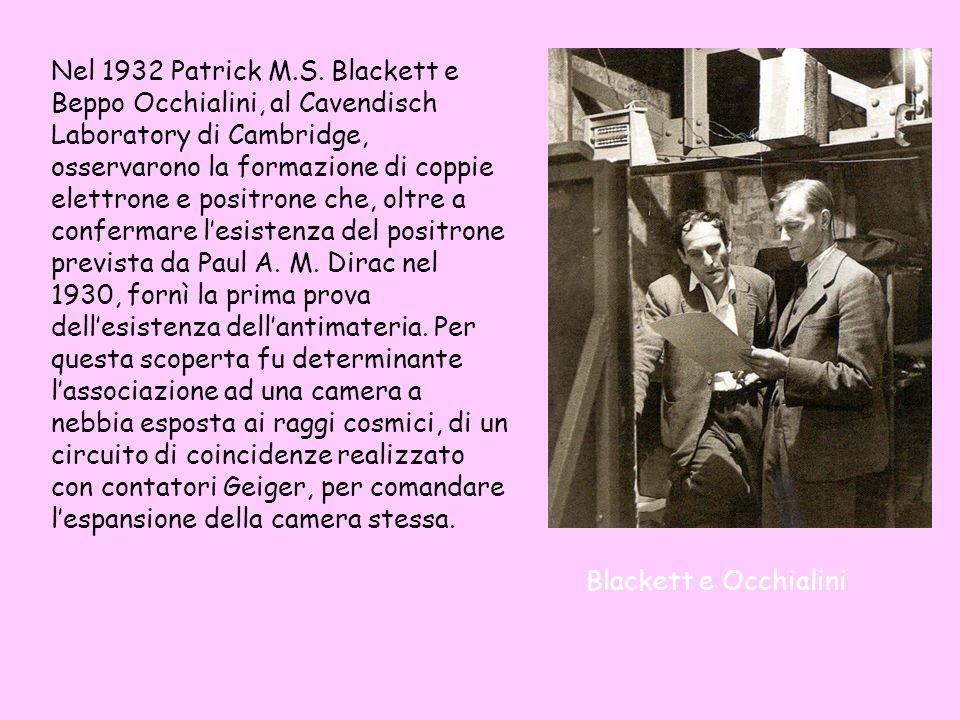 Nel 1932 Patrick M.S. Blackett e Beppo Occhialini, al Cavendisch Laboratory di Cambridge, osservarono la formazione di coppie elettrone e positrone ch