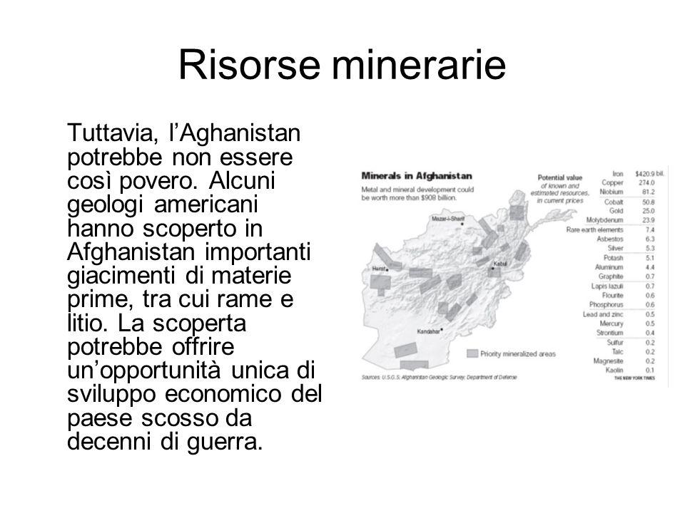 Risorse minerarie Tuttavia, lAghanistan potrebbe non essere così povero.