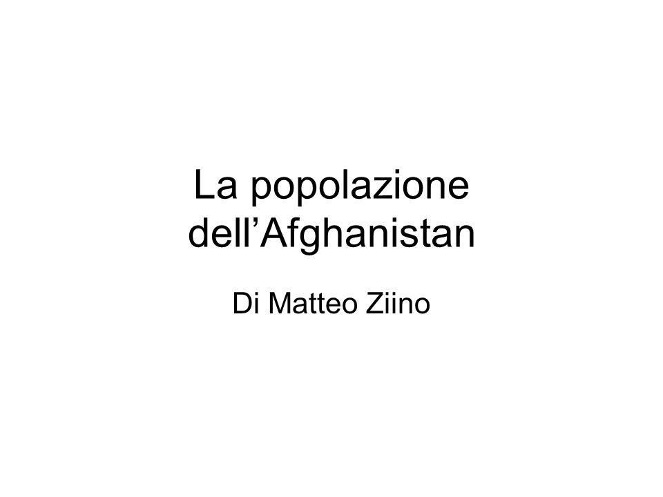La popolazione dellAfghanistan Di Matteo Ziino