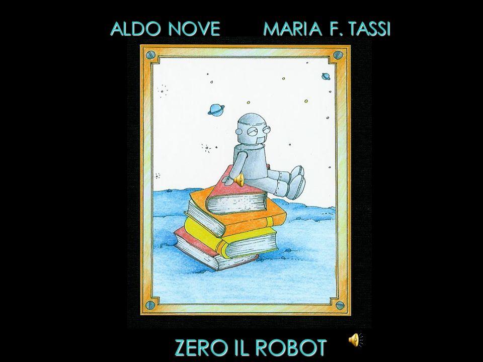 ZERO IL ROBOT ALDO NOVE MARIA F. TASSI