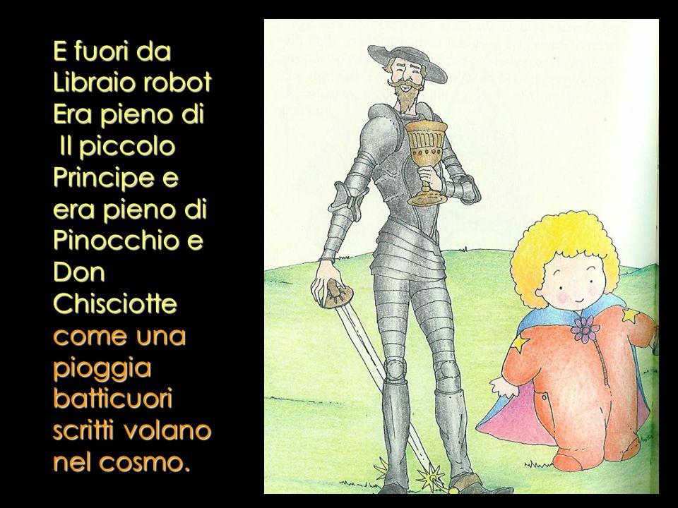 E fuori da Libraio robot Era pieno di Il piccolo Principe e era pieno di Pinocchio e Don Chisciotte come una pioggia batticuori scritti volano nel cos
