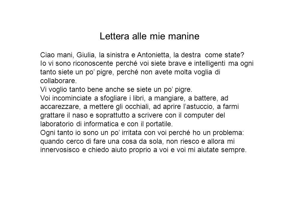 Lettera alle mie manine Ciao mani, Giulia, la sinistra e Antonietta, la destra come state.