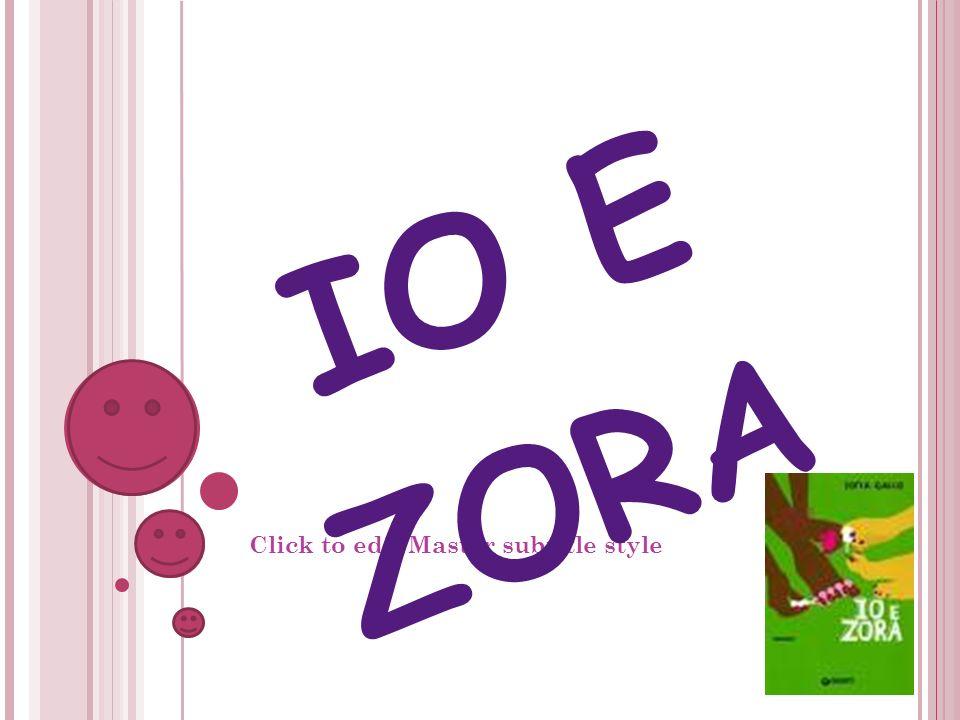 Click to edit Master subtitle style 13/07/12 IO E ZORA