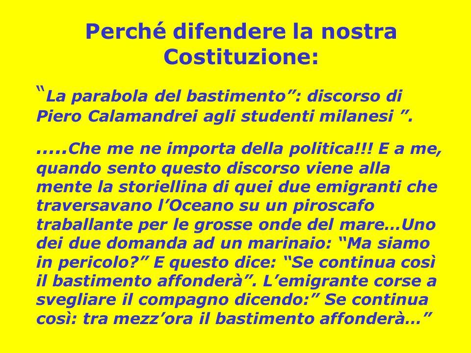 Perché difendere la nostra Costituzione: La parabola del bastimento: discorso di Piero Calamandrei agli studenti milanesi. ….. Che me ne importa della