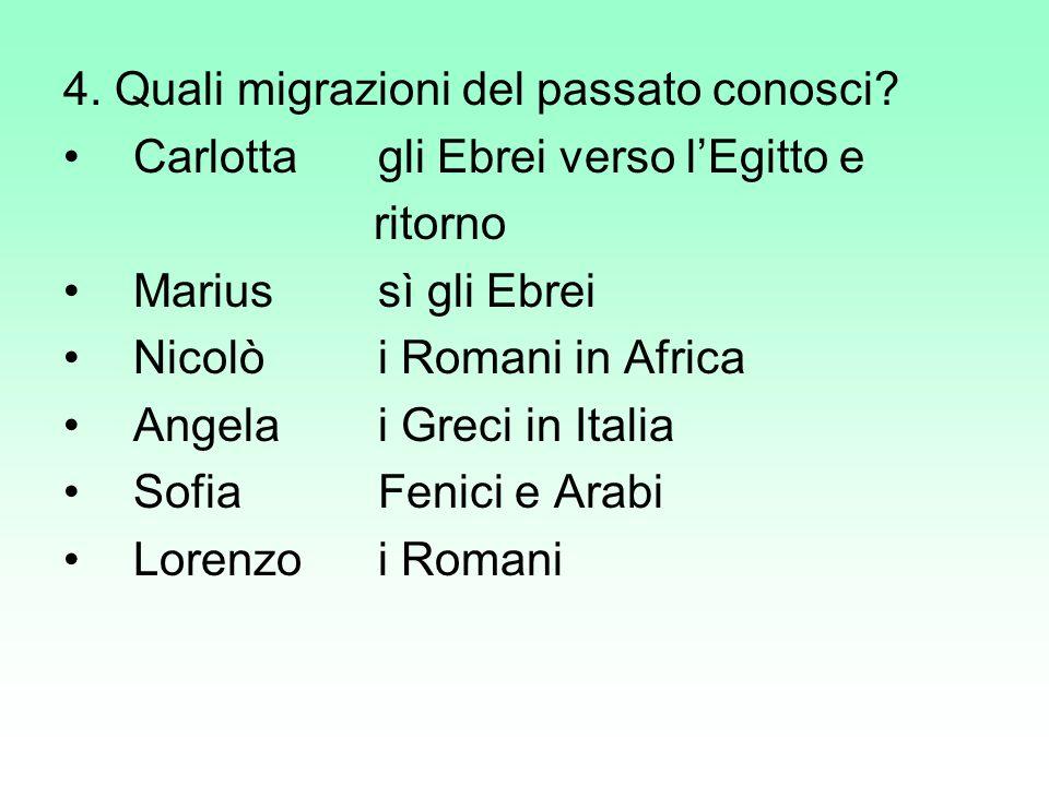 Alla quarta domanda Quali migrazioni del passato conosci.