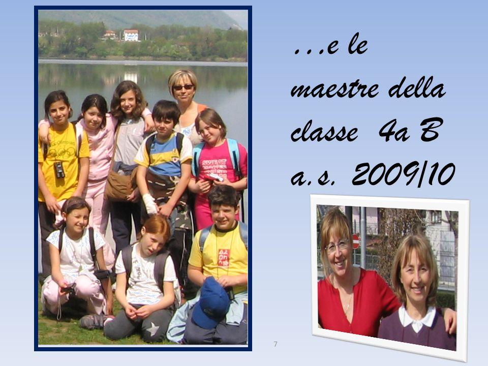 7 …e le maestre della classe 4a B a.s. 2009/10
