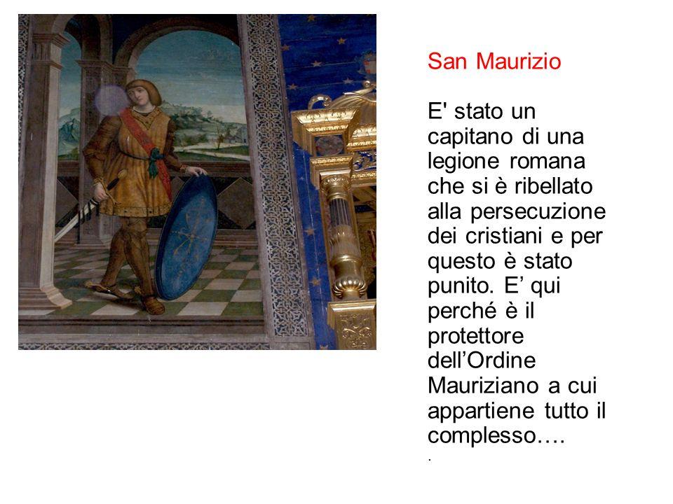 San Maurizio E stato un capitano di una legione romana che si è ribellato alla persecuzione dei cristiani e per questo è stato punito.
