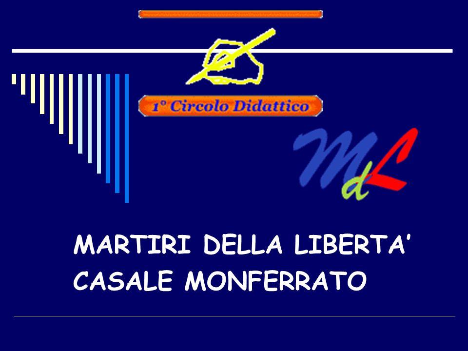 MARTIRI DELLA LIBERTA CASALE MONFERRATO
