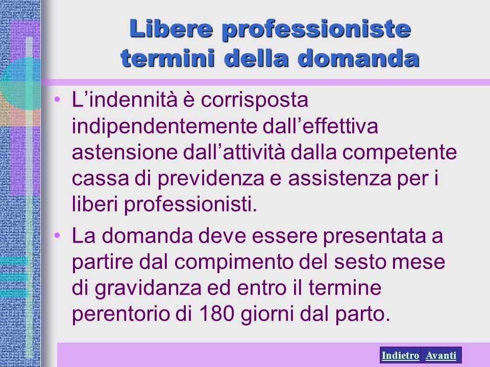 AvantiIndietro Libere professioniste termini della domanda Lindennità è corrisposta indipendentemente dalleffettiva astensione dallattività dalla comp