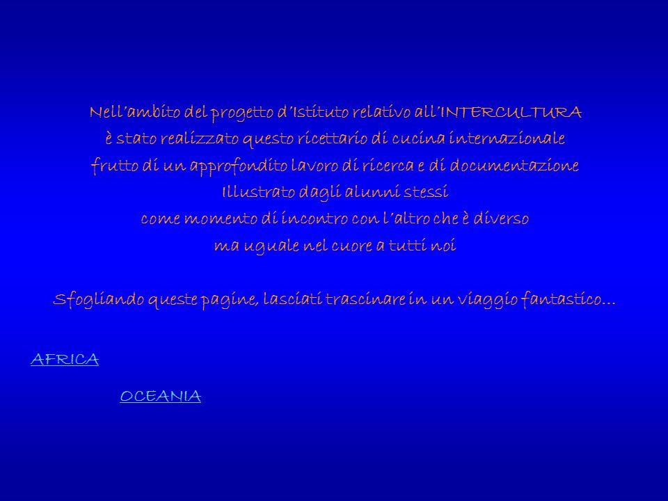 AFRICA CONGO – SAUCE DAVOCATSAUCE DAVOCAT EGITTO – SAMBOUSEKSAMBOUSEK EGITTO – BABAGHANOUJBABAGHANOUJ EGITTO – MAHALABIAMAHALABIA MAROCCO – HARIRAHARIRA MAROCCO – SIGARI RIPIENISIGARI RIPIENI MAROCCO – BISCOTTI ALLA CANNELLABISCOTTI ALLA CANNELLA