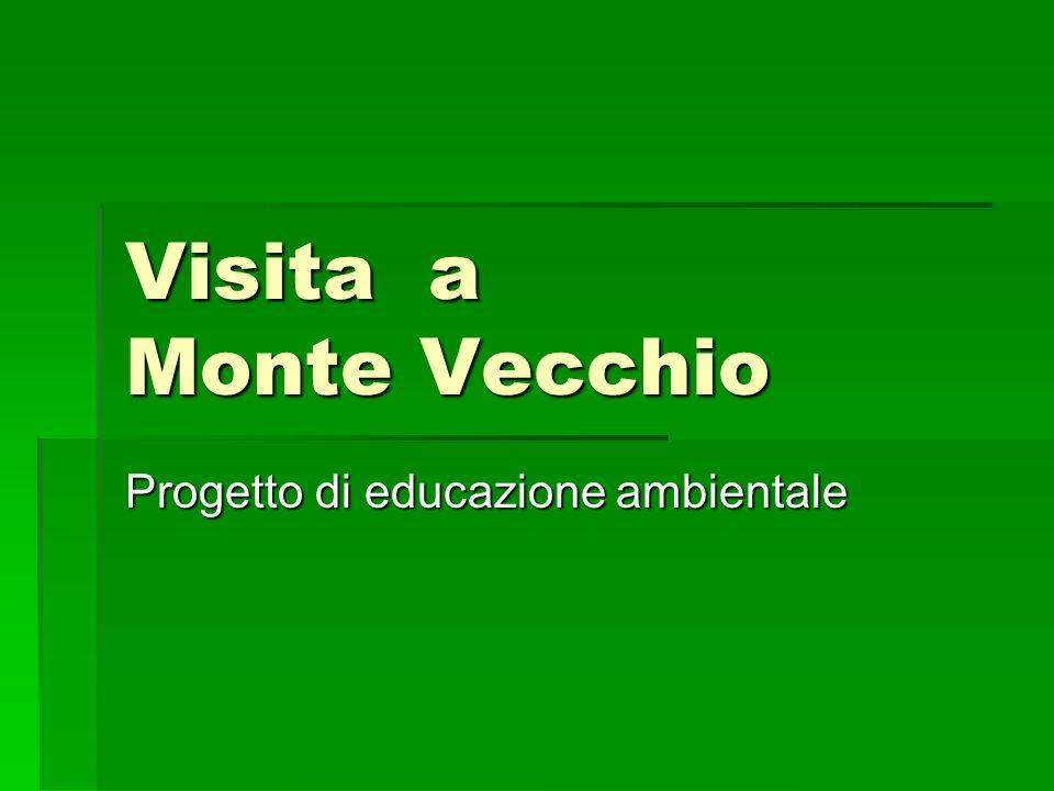 Visita a Monte Vecchio Progetto di educazione ambientale