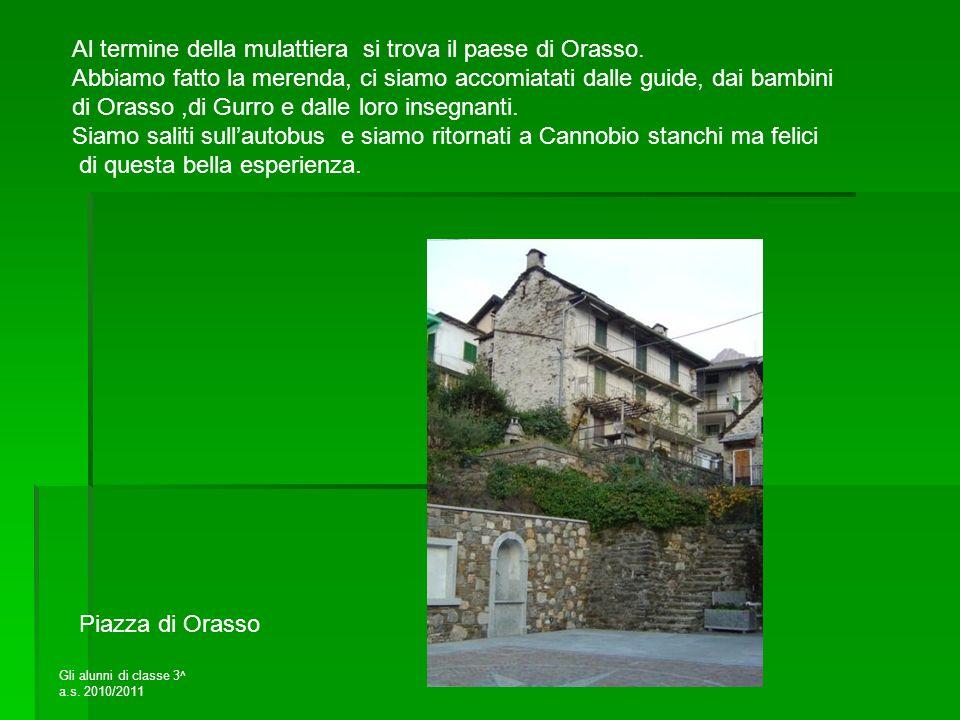 Al termine della mulattiera si trova il paese di Orasso.