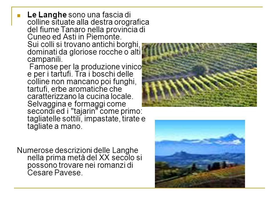 Le Langhe sono una fascia di colline situate alla destra orografica del fiume Tanaro nella provincia di Cuneo ed Asti in Piemonte. Sui colli si trovan
