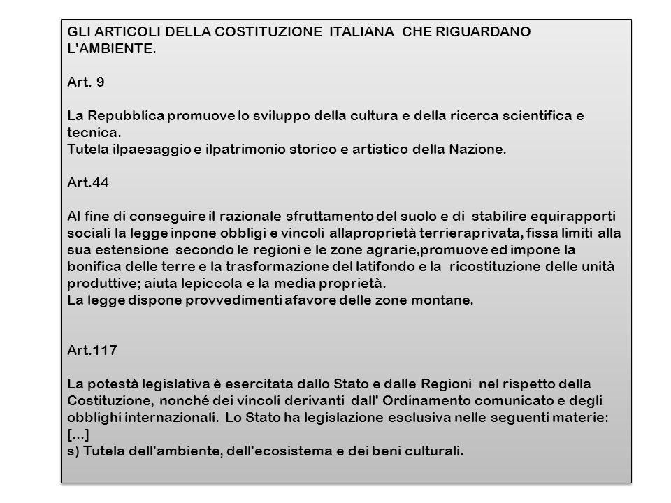 GLI ARTICOLI DELLA COSTITUZIONE ITALIANA CHE RIGUARDANO L AMBIENTE.