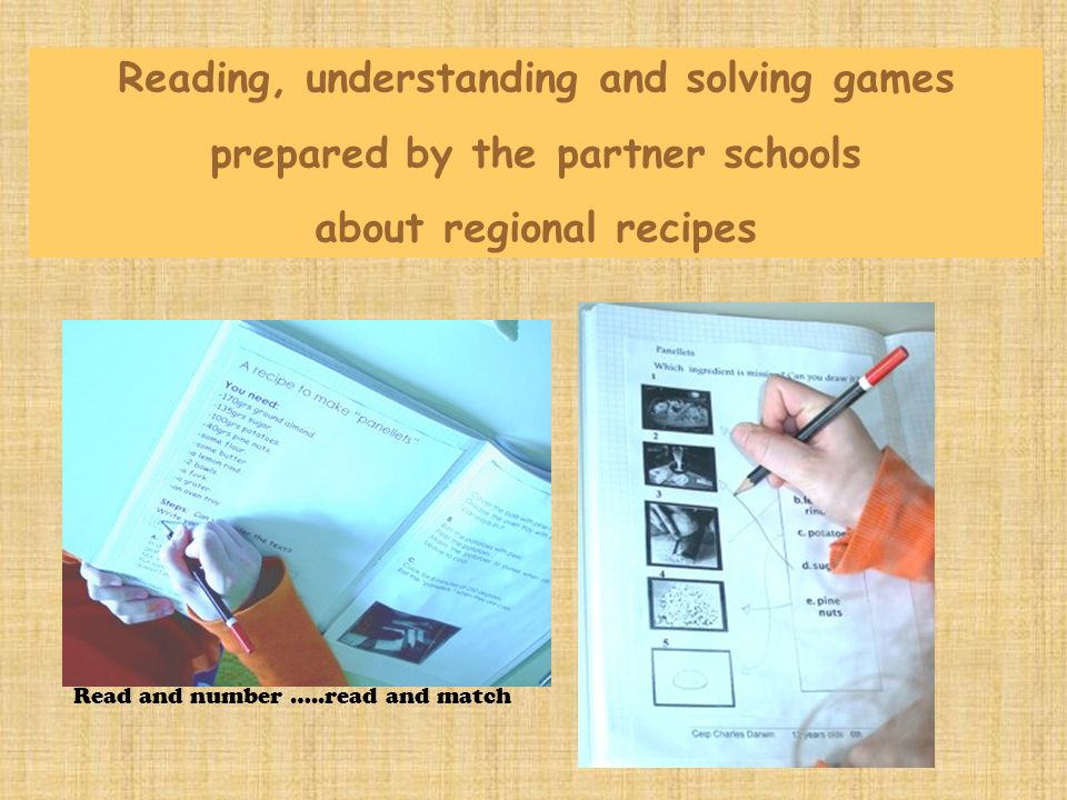 Reading, understanding and solving games prepared by the partner schools about regional recipes Read and number …..read and match