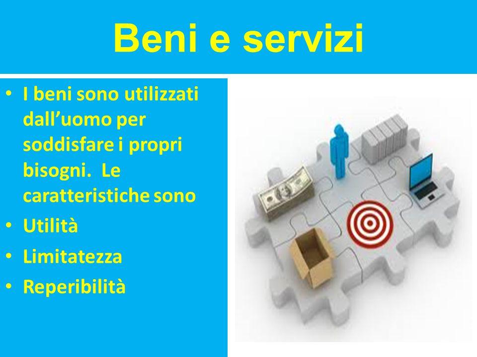 Tipi di beni economici Di consumo: Soddisfa il bisogno Strumentali: Per produrre altri beni Durevoli:utilizzabili più volte.
