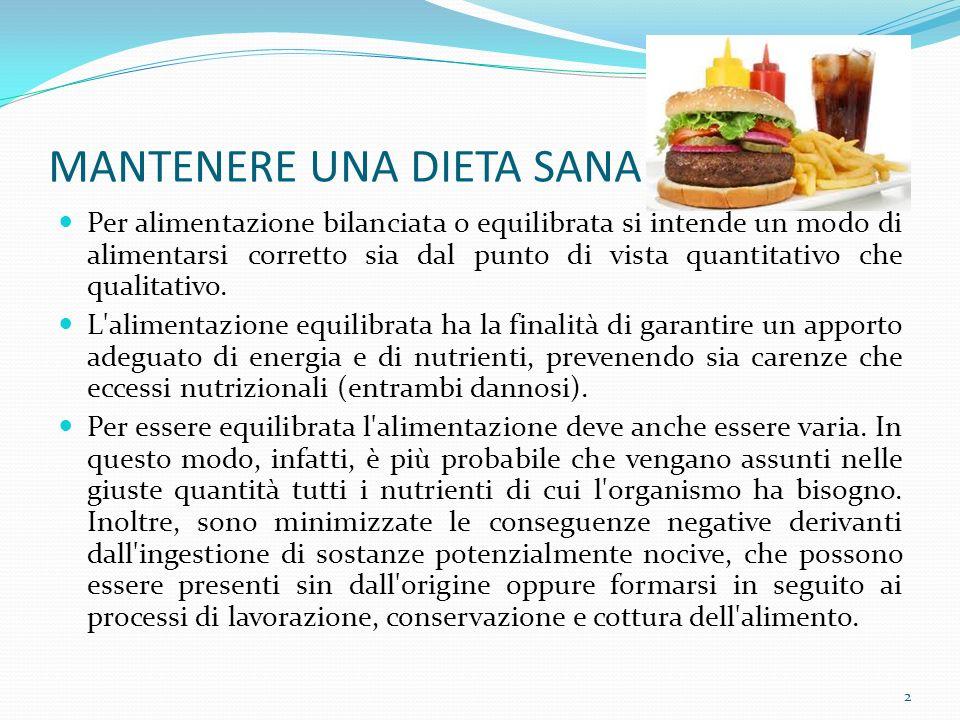 MANTENERE UNA DIETA SANA Per alimentazione bilanciata o equilibrata si intende un modo di alimentarsi corretto sia dal punto di vista quantitativo che qualitativo.