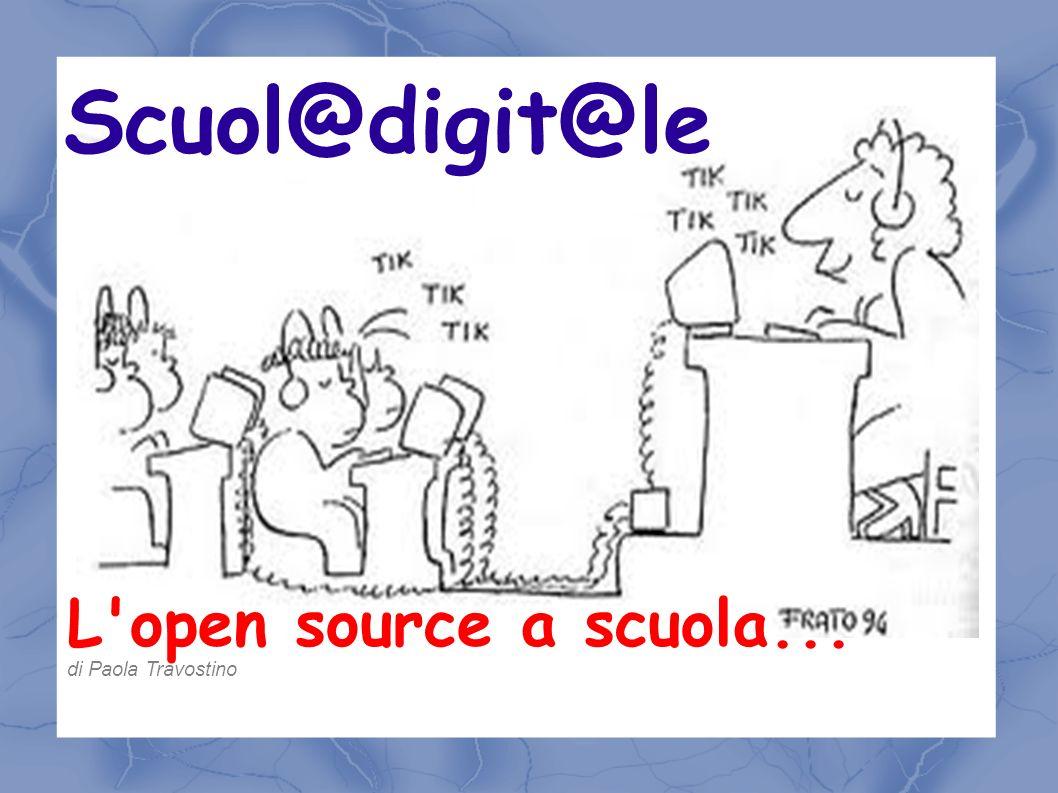 Scuol@digit@le L'open source a scuola... di Paola Travostino