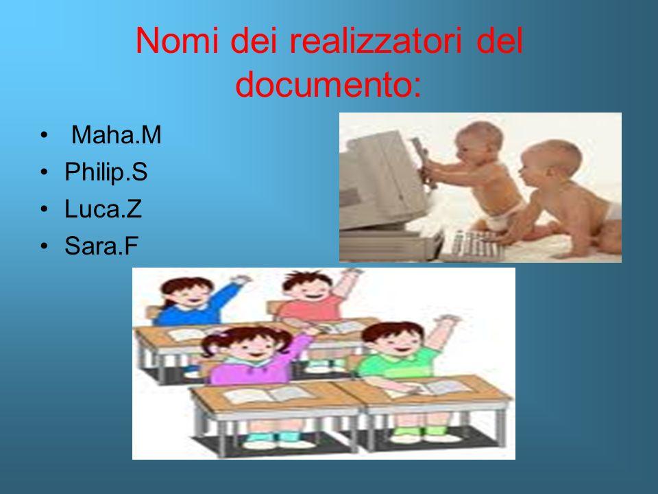Nomi dei realizzatori del documento: Maha.M Philip.S Luca.Z Sara.F
