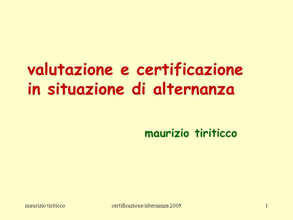 maurizio tiriticcocertificazione/alternanza 20051 valutazione e certificazione in situazione di alternanza maurizio tiriticco