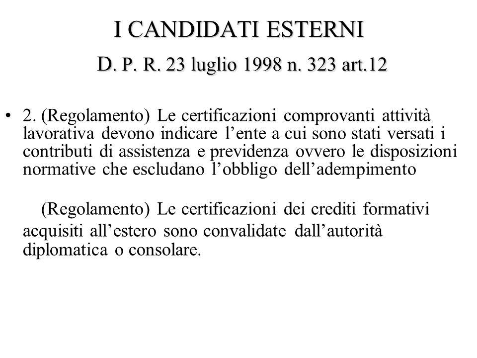 I CANDIDATI ESTERNI D. P. R. 23 luglio 1998 n. 323 art.12 2.