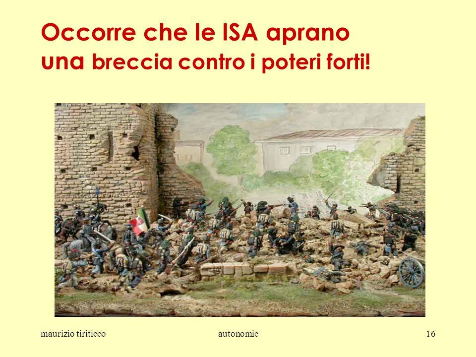 maurizio tiriticcoautonomie16 Occorre che le ISA aprano una breccia contro i poteri forti!