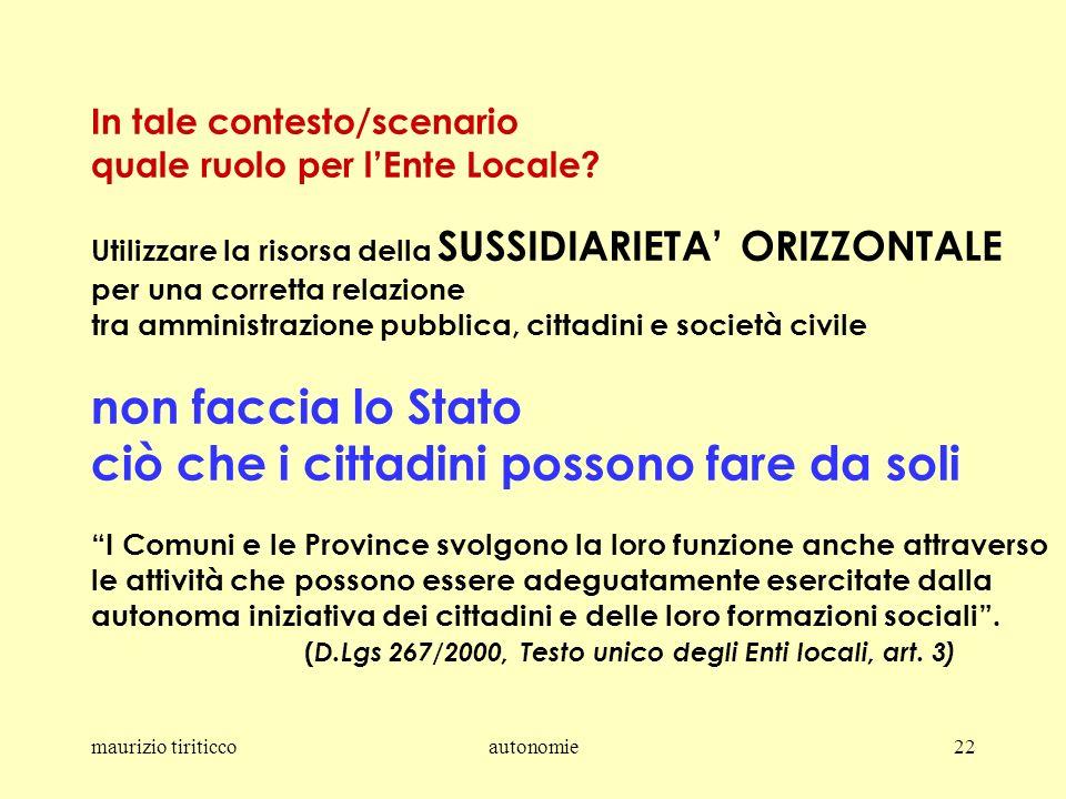 maurizio tiriticcoautonomie22 In tale contesto/scenario quale ruolo per lEnte Locale.