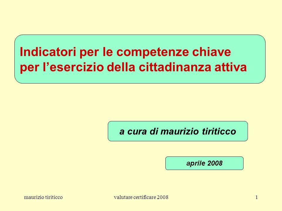 maurizio tiriticcovalutare certificare 20082 CONOSCENZA COMPETENZA Attenzione.