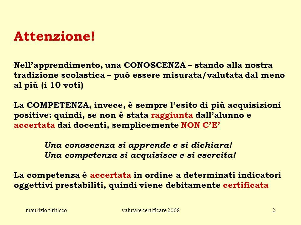 maurizio tiriticcovalutare certificare 200813 Esempio di indicatori per la competenza acquisire ed interpretare linformazione Il soggetto 1.