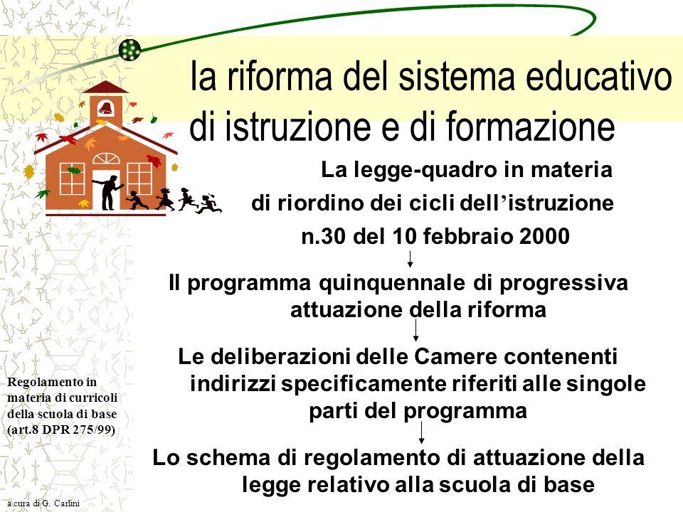 Ia riforma del sistema educativo di istruzione e di formazione La legge-quadro in materia di riordino dei cicli dell istruzione n.30 del 10 febbraio 2