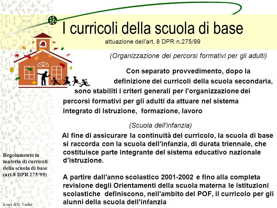 I curricoli della scuola di base attuazione dell'art. 8 DPR n.275/99 (Organizzazione dei percorsi formativi per gli adulti) Con separato provvedimento
