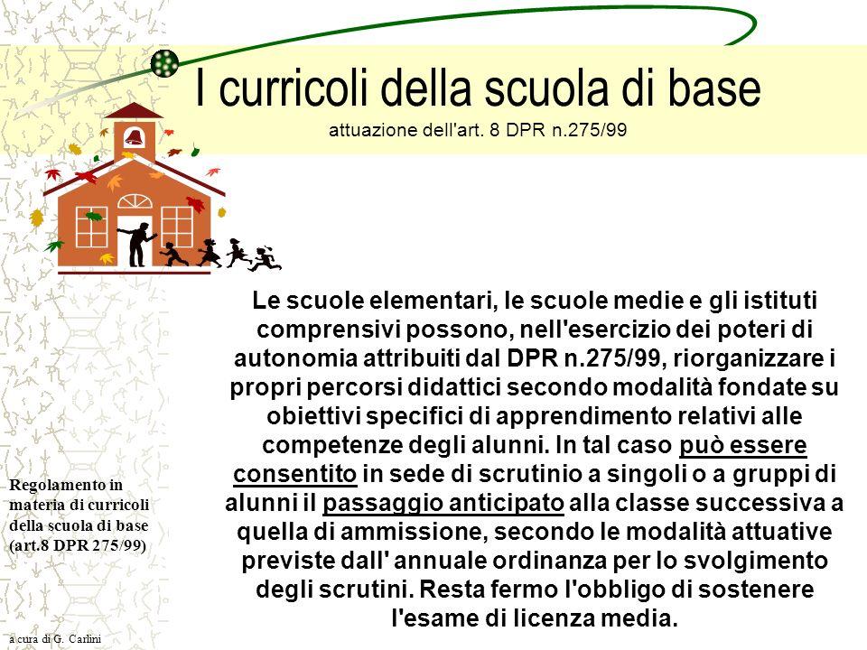 I curricoli della scuola di base attuazione dell'art. 8 DPR n.275/99 Le scuole elementari, le scuole medie e gli istituti comprensivi possono, nell'es