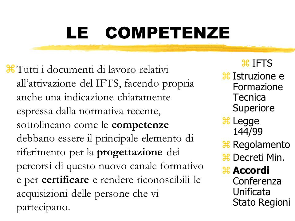 LE COMPETENZE zIl concetto di competenza assume connotazioni e sfumature diverse a seconda dei diversi approcci e modelli che si utilizzano per definirlo.