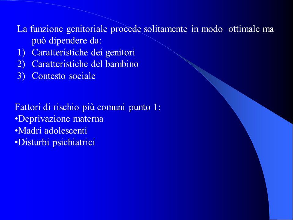 La funzione genitoriale procede solitamente in modo ottimale ma può dipendere da: 1)Caratteristiche dei genitori 2)Caratteristiche del bambino 3)Conte
