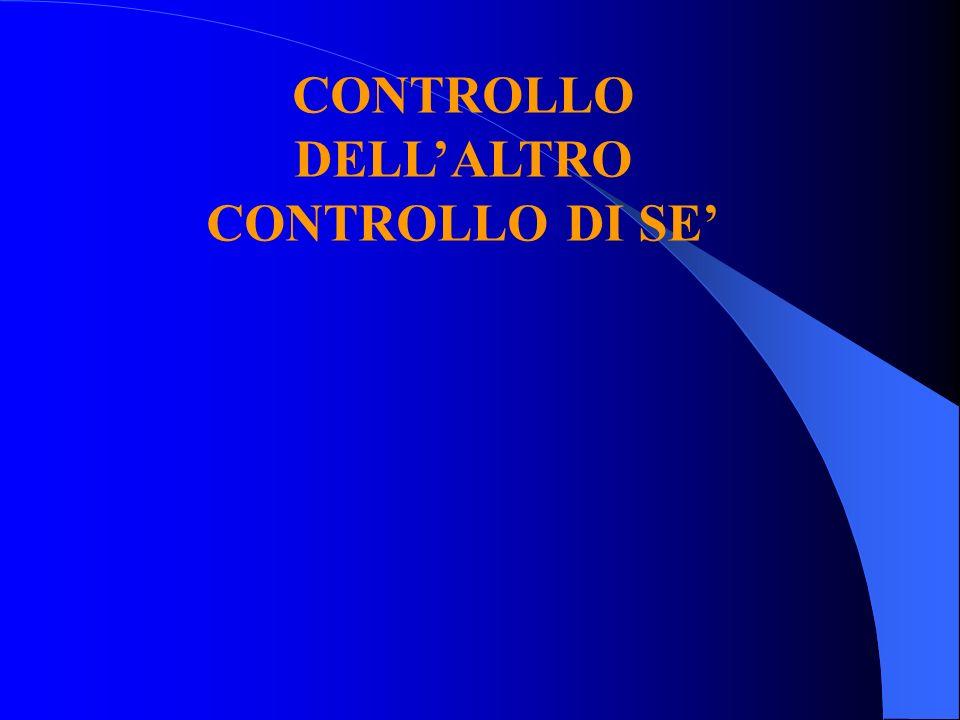 CONTROLLO DELLALTRO CONTROLLO DI SE