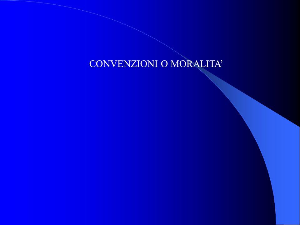 CONVENZIONI O MORALITA