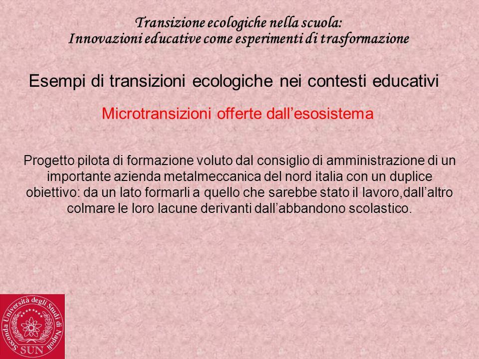 Transizione ecologiche nella scuola: Innovazioni educative come esperimenti di trasformazione Esempi di transizioni ecologiche nei contesti educativi